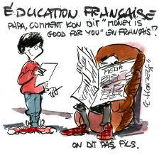 """- Papa, comment dit-on """"money is good for you"""" en français ? - On dit pas, fils."""