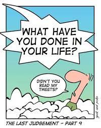 - Qu'as-tu fais dans ta vie? - Vous n'avez pas lu mes tweets?
