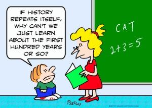 Si l'histoire se répète, pourquoi ne pas apprendre que les cents premières années?